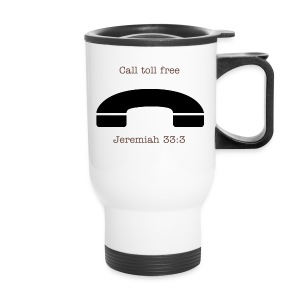 Jerermiah 33:3 call toll free - Travel Mug
