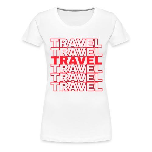 Travel More - Women's Premium T-Shirt