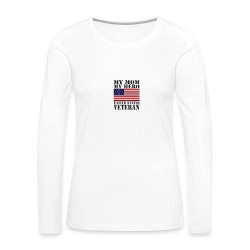 USA HERO MOM HERO VETERAN MOTHER USAts - Women's Premium Long Sleeve T-Shirt
