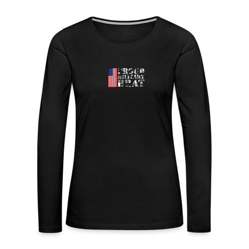 USA FLAG PROUD MILITARY BRAT USATS - Women's Premium Long Sleeve T-Shirt
