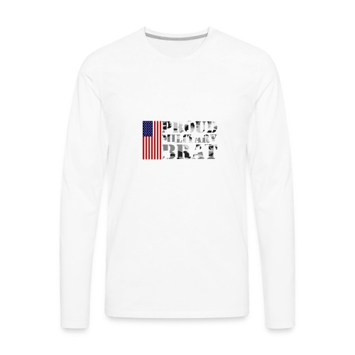 USA FLAG PROUD MILITARY BRAT USATS - Men's Premium Long Sleeve T-Shirt
