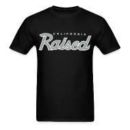 T-Shirts ~ Men's T-Shirt ~ Cali Raised