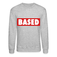 Long Sleeve Shirts ~ Men's Crewneck Sweatshirt ~ Based