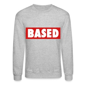 Based - Crewneck Sweatshirt