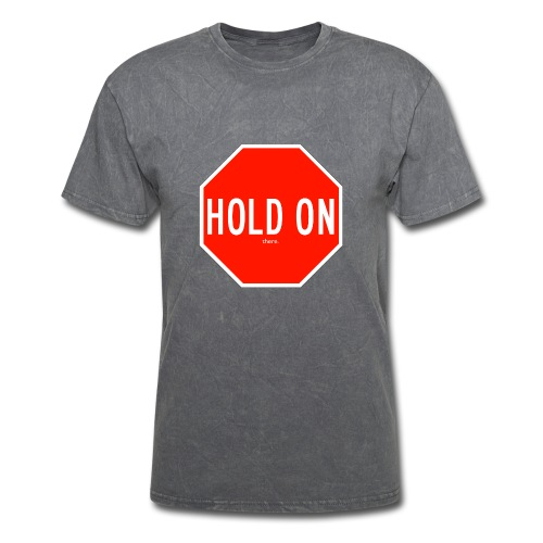Hold On there - Men's T-Shirt