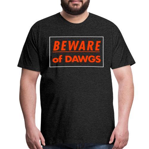 Beware of Dawgs Browns T-Shirt - Men's Premium T-Shirt