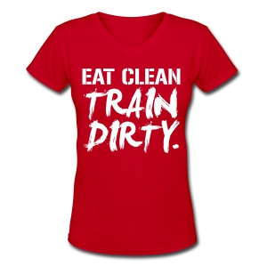 Eat clean train dirty | Womens v-neck - Women's V-Neck T-Shirt