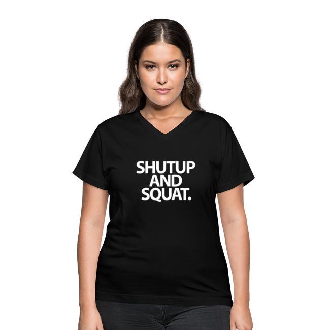 ShutUp And Squat | Womens v-neck