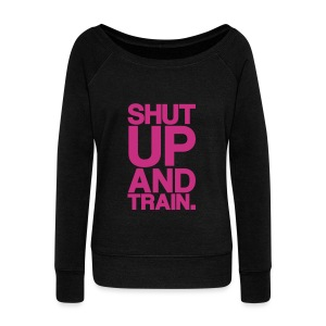 SHUT UP AND TRAIN | Womens Jumper - Women's Wideneck Sweatshirt
