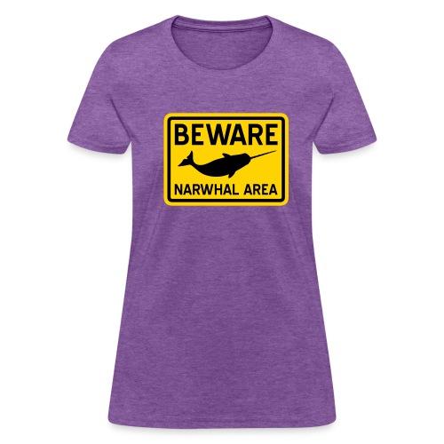 Beware Narwhal - Women's T-Shirt