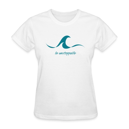 Be Unstoppable - Women's T-Shirt
