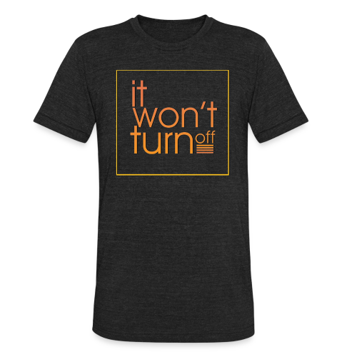 It Won't Turn Off! Season 5 Regular Tee - Unisex Tri-Blend T-Shirt