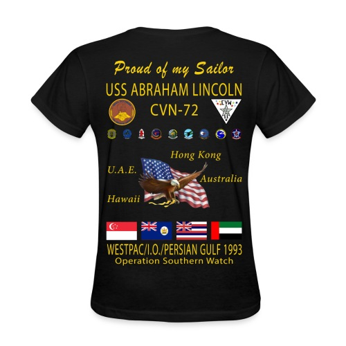 USS ABRAHAM LINCOLN CVN-72 WESTPAC/I.O./PERSIAN GULF 1993 WOMENS CRUISE SHIRT - FAMILY EDITION - Women's T-Shirt