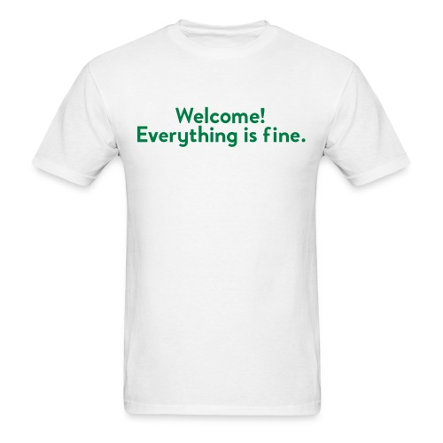 Welcome! Everything is fine. [TGP ] (Men's Tee) - Men's T-Shirt