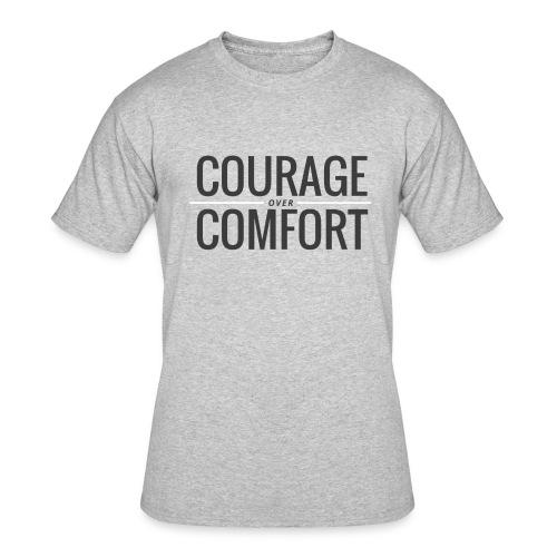 Courage Over Comfort T - Men's 50/50 T-Shirt