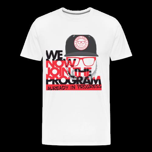 We Now Join The Program Already In Progress - Men's Premium T-Shirt