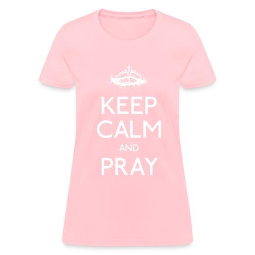 Keep Calm and Pray - Women's T-Shirt
