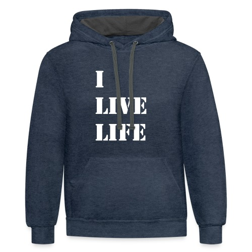 I Live Life Casual Cool Graphic Athletic Stencil - Contrast Hoodie