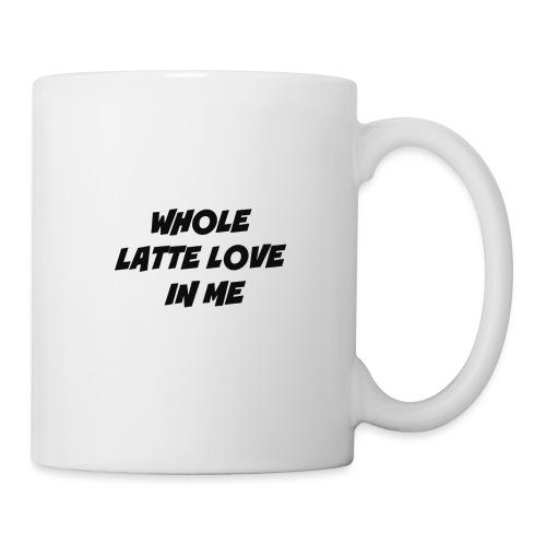 Whole Latte Love In Me Mug - Coffee/Tea Mug