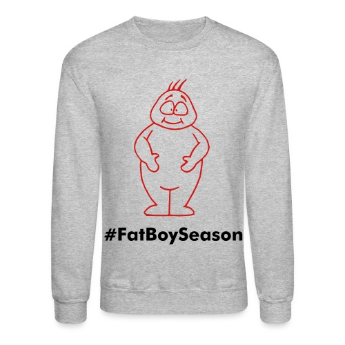 Fat Boy Season Crewneck - Crewneck Sweatshirt