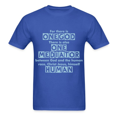 One God | One Mediator - Men's T-Shirt