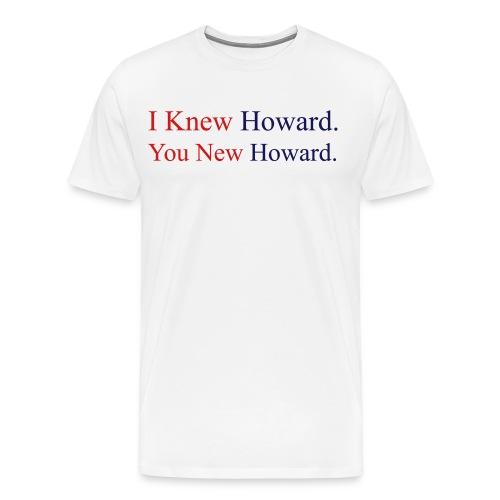 I Knew Howard - White Tee - Men's Premium T-Shirt