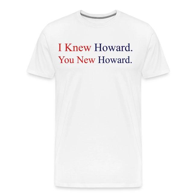 I Knew Howard - White Tee
