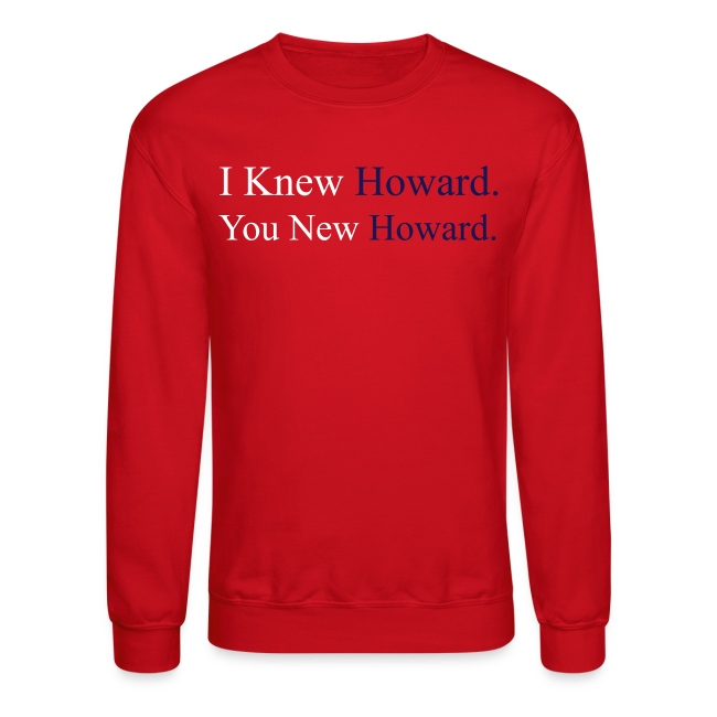 I Knew Howard - Red Crewneck