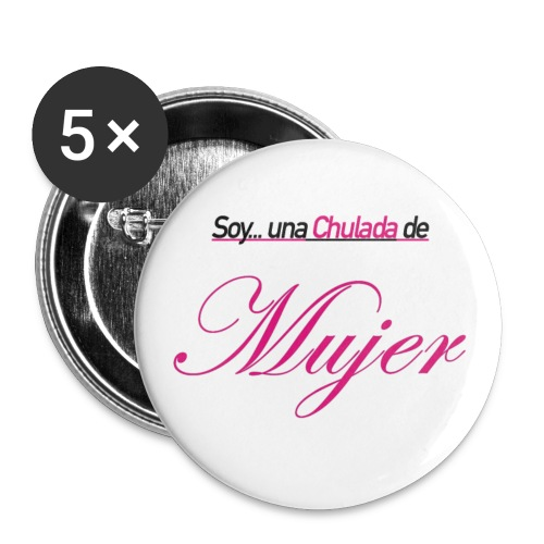 Soy..Una Chulada De Mujer - Button - Large Buttons