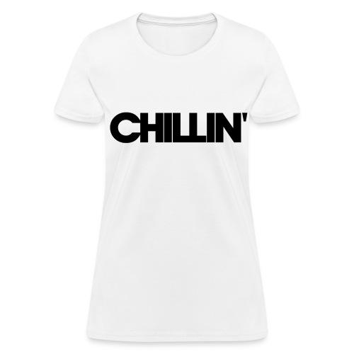 CHILLIN Women's T-Shirt  - Women's T-Shirt