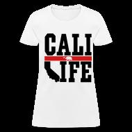 T-Shirts ~ Women's T-Shirt ~ Cali Life