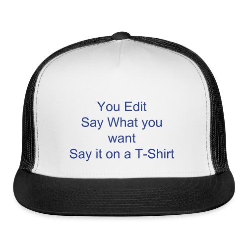 You Edit hat - Trucker Cap
