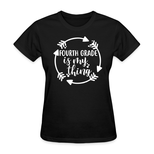 Fourth Grade is My Thing - Women's T-Shirt