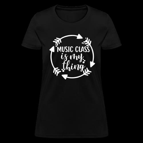 Music Class is My Thing - Women's T-Shirt