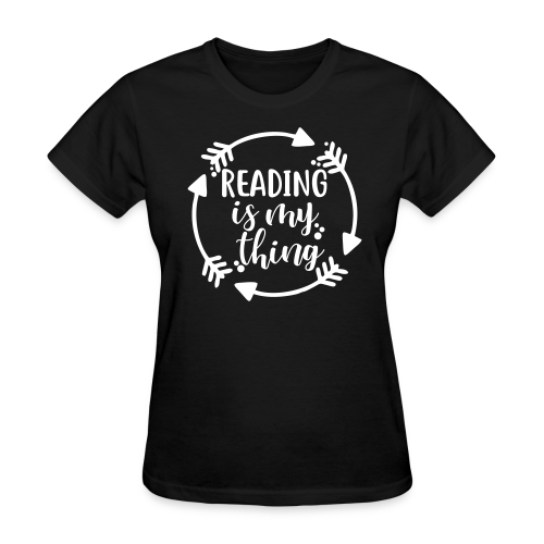 Reading is My Thing - Women's T-Shirt