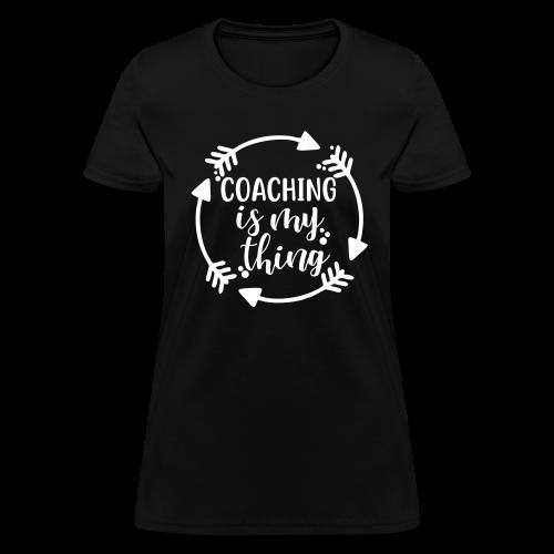 Coaching is My Thing - Women's T-Shirt