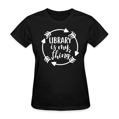 Library is My Thing - Women's T-Shirt
