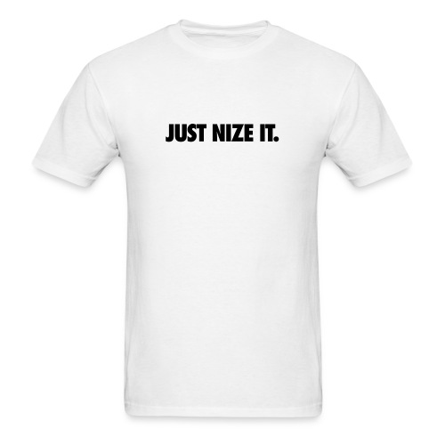Just Nize It Tee - Men's T-Shirt