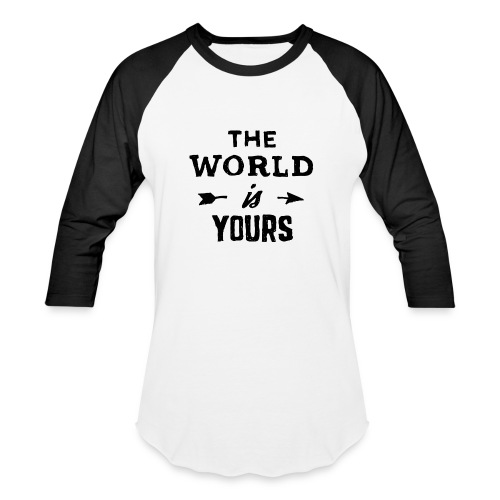 The world is yours  - Baseball T-Shirt