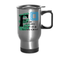 Mugs & Drinkware ~ Travel Mug ~ Friends are treasures