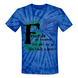 Friends are treasures - Unisex Tie Dye T-Shirt