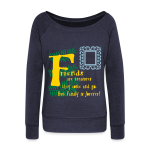 Friends are treasures - Women's Wideneck Sweatshirt