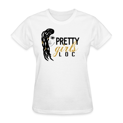 Pretty Girls Loc Shirt - Women's T-Shirt