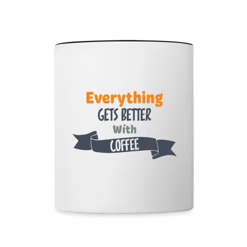Everything Gets Better With Coffee - Contrast Coffee Mug