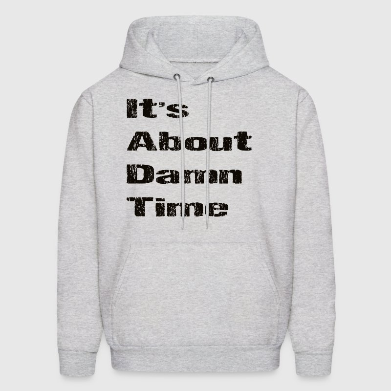It about dame time Hoodies - Men's Hoodie