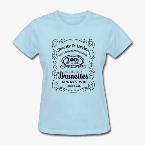 Brunettes Always Win - Women's T-Shirt