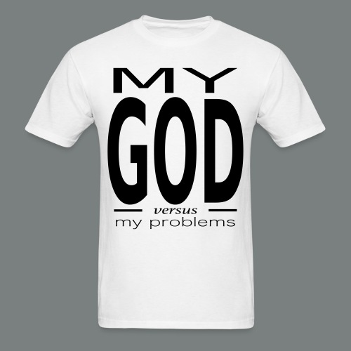 God versus my problems - Men's T-Shirt