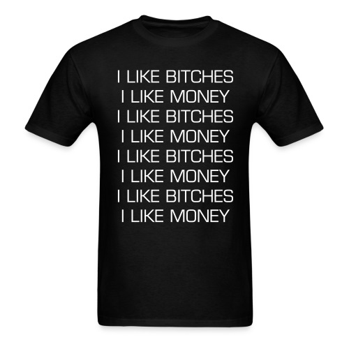 Men's I like B#tches I like Money T- Shirt [The D. Vinzant Collection] - Men's T-Shirt
