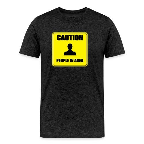 Caution - People in area - Men's Premium T-Shirt