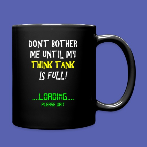 My think tank is half....ummm? - Full Color Mug